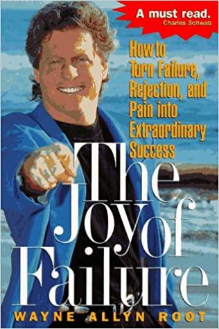 The Joy of Failure